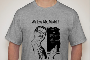 T-shirt campaign to help support Mr. Maddy