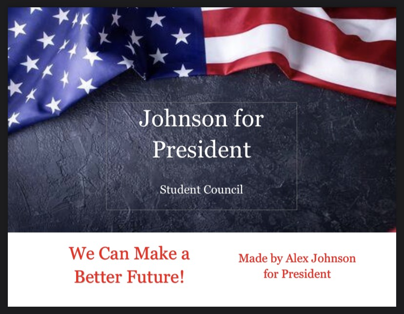 This is the campaign art that junior Alex Johnson created for his run for Student Council presidency.