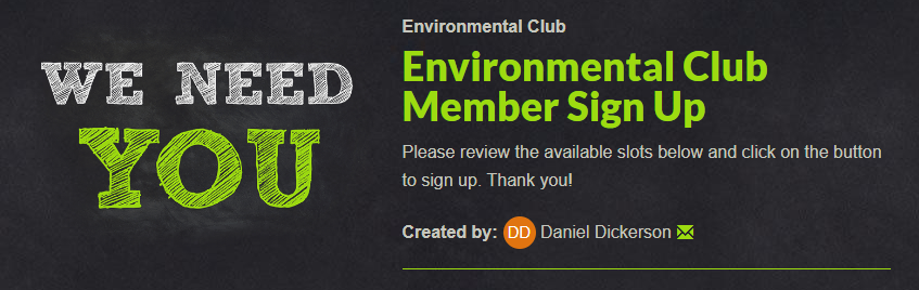 There is an online sign up for Environmental Club at this website: https://www.signupgenius.com/go/70a0d4aa9a923aafb6-environmental.